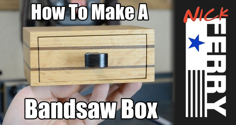187 How To Make A Bandsaw Box