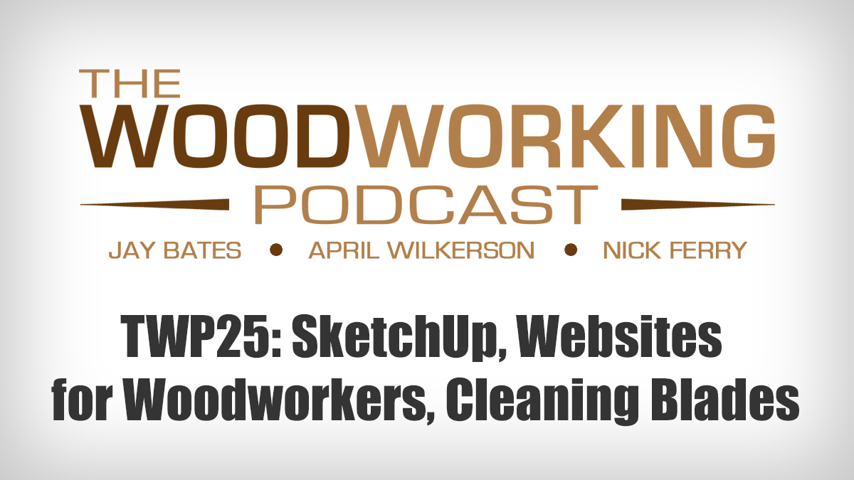 Twp25 Sketchup Websites For Woodworkers Cleaning Blades